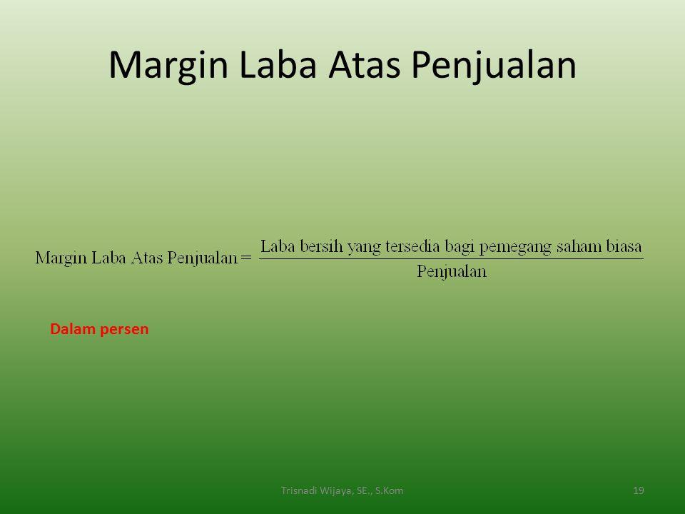 Margin Laba Atas Penjualan 19Trisnadi Wijaya, SE., S.Kom Dalam persen