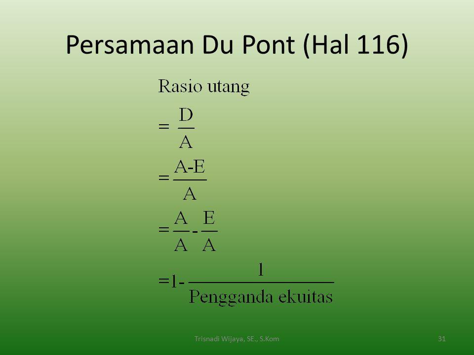 Persamaan Du Pont (Hal 116) Trisnadi Wijaya, SE., S.Kom31