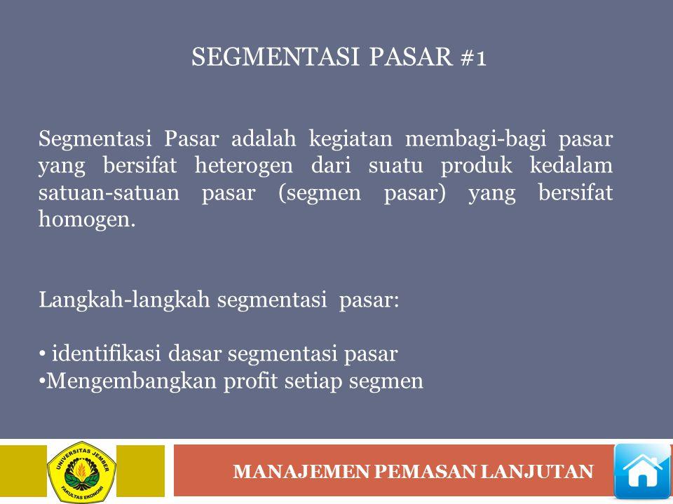 MANAJEMEN PEMASAN LANJUTAN SEGMENTASI PASAR #1 Segmentasi Pasar adalah kegiatan membagi-bagi pasar yang bersifat heterogen dari suatu produk kedalam s