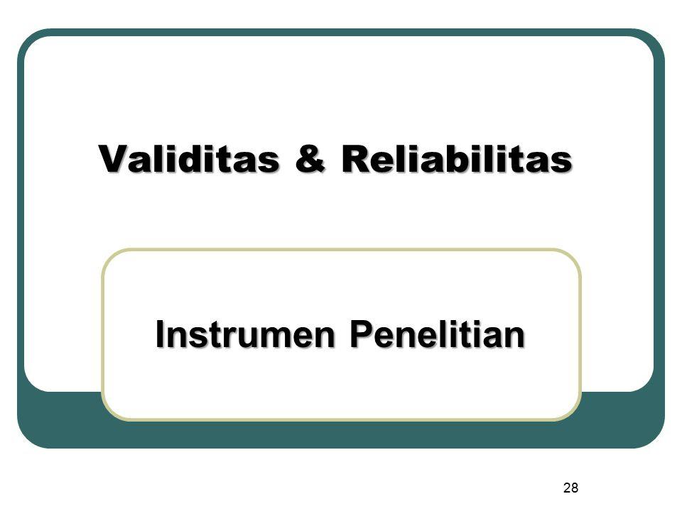 28 Validitas & Reliabilitas Instrumen Penelitian
