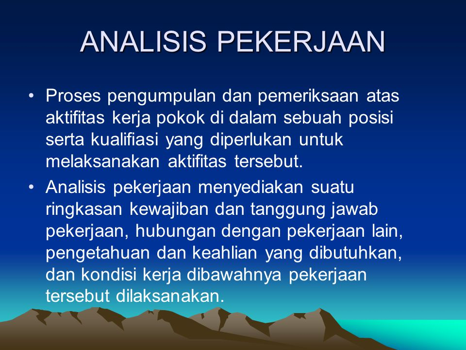 JOB ANALYSIS What is job analysis.