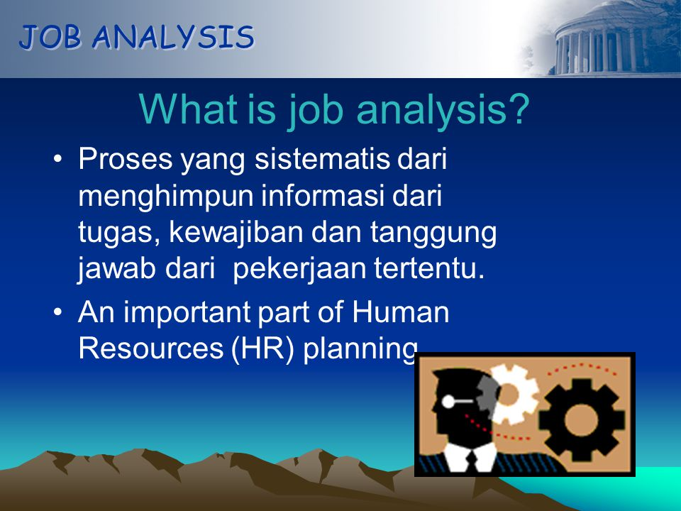 JOB ANALYSIS Manfaat Job Analysis.