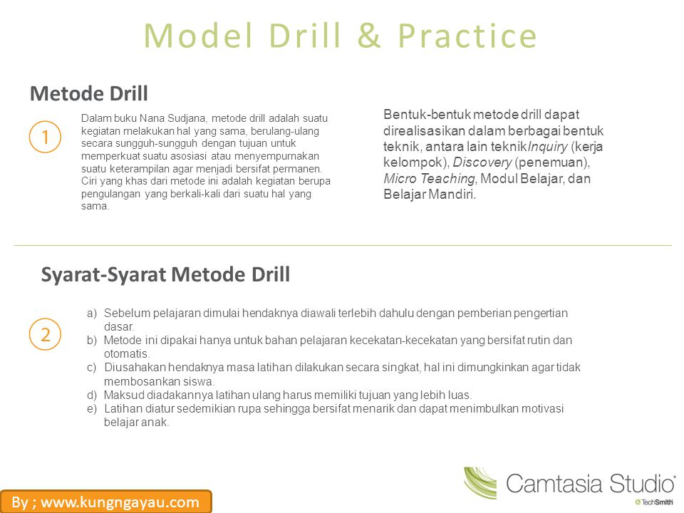 Tujuan Drill and Practice Memiliki kemampuan motoris/gerak, seperti menghafalakan kata-kata, menulis, mempergunakan alat.