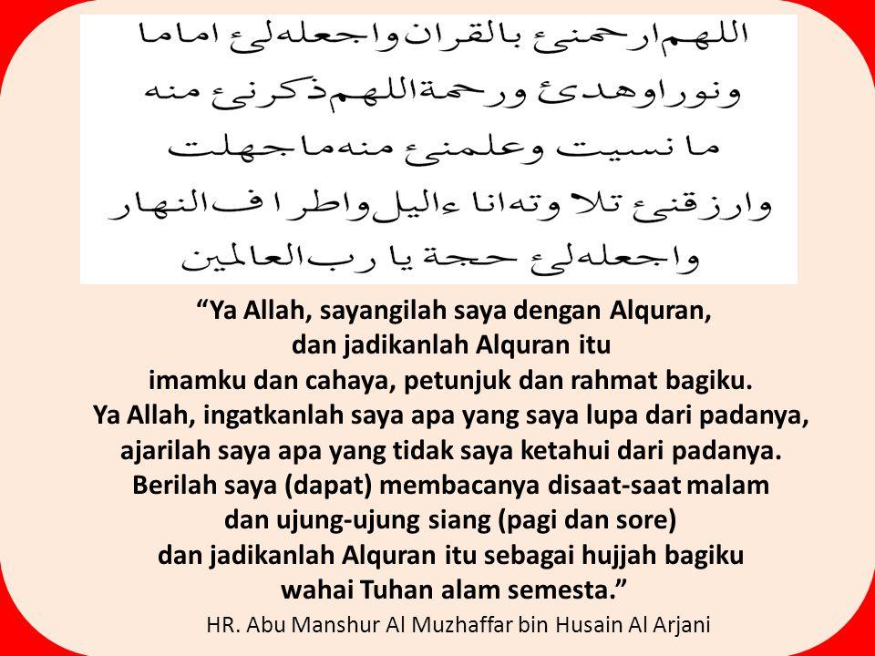 "ALHADITS ""Barang siapa mendengarkan suatu ayat dari Kitabullah 'Azzawajalla', maka ayat itu akan menjadi cahaya baginya pada hari kiamat."" Man"