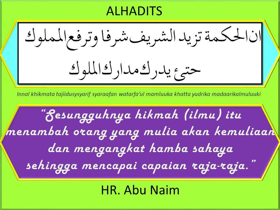 HR. Abu Darda ALHADITS Yastaghfiru lil'aalimi maafissamaawaati wal ardli