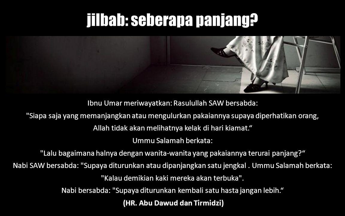 Ibnu Umar meriwayatkan: Rasulullah SAW bersabda: