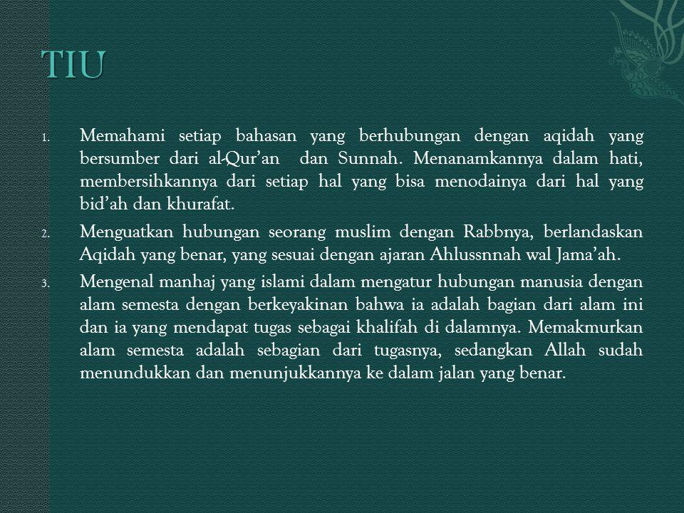 1. Memahami setiap bahasan yang berhubungan dengan aqidah yang bersumber dari al-Qur'an dan Sunnah. Menanamkannya dalam hati, membersihkannya dari set