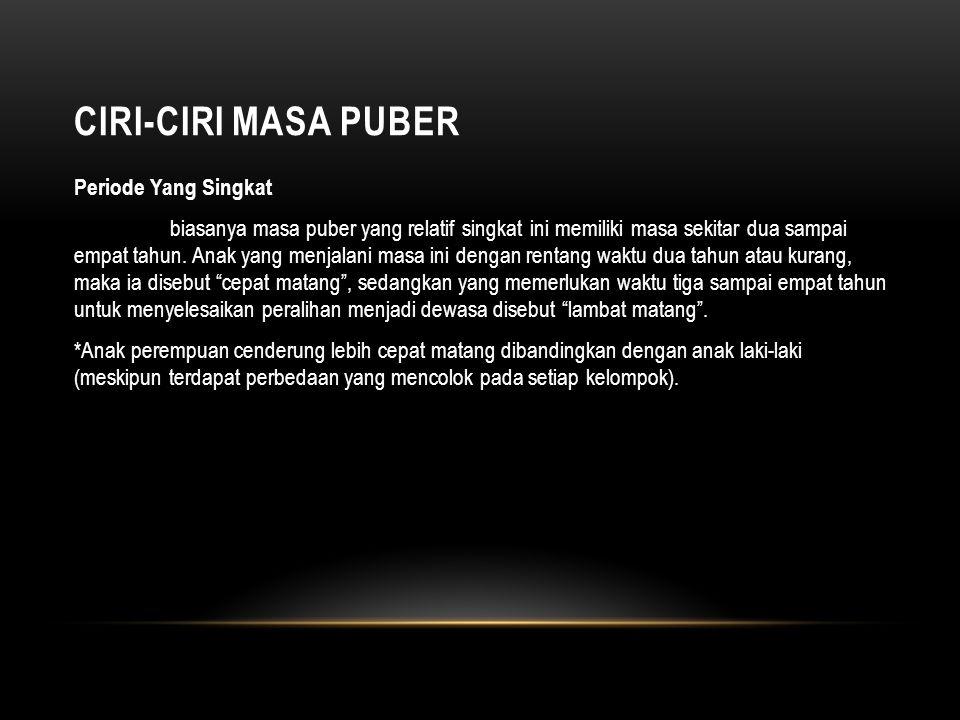 CIRI-CIRI MASA PUBER Tiga Tahap Masa Puber 1.