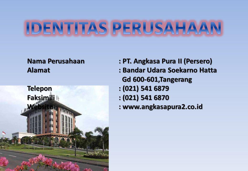 Nama Perusahaan: PT. Angkasa Pura II (Persero) Alamat: Bandar Udara Soekarno Hatta Gd 600-601,Tangerang Telepon: (021) 541 6879 Faksimili: (021) 541 6
