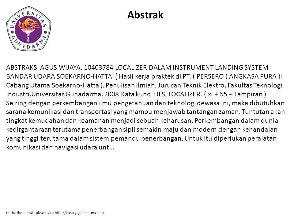 Abstrak ABSTRAKSI AGUS WIJAYA, 10403784 LOCALIZER DALAM INSTRUMENT LANDING SYSTEM BANDAR UDARA SOEKARNO-HATTA. ( Hasil kerja praktek di PT. ( PERSERO