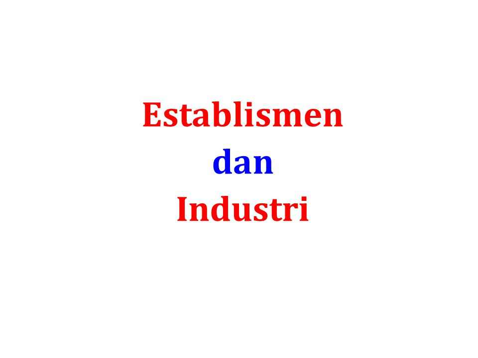 Establismen dan Industri