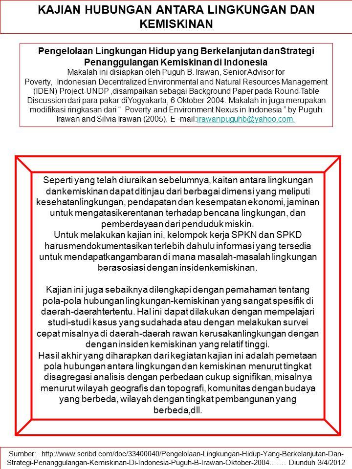 Sumber: http://www.scribd.com/doc/33400040/Pengelolaan-Lingkungan-Hidup-Yang-Berkelanjutan-Dan- Strategi-Penanggulangan-Kemiskinan-Di-Indonesia-Puguh-