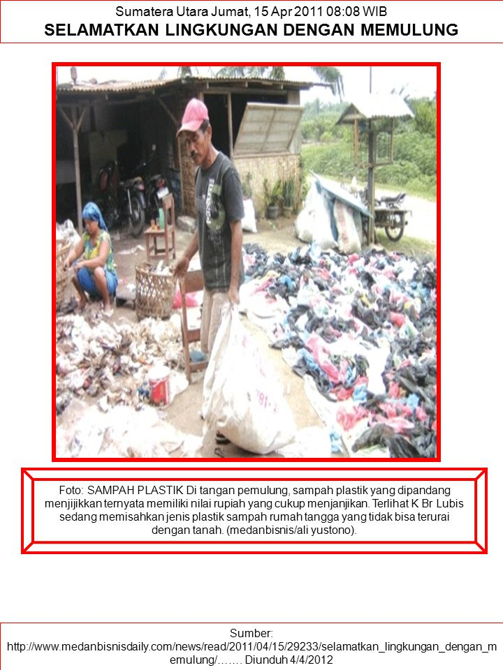 Foto: SAMPAH PLASTIK Di tangan pemulung, sampah plastik yang dipandang menjijikkan ternyata memiliki nilai rupiah yang cukup menjanjikan. Terlihat K B