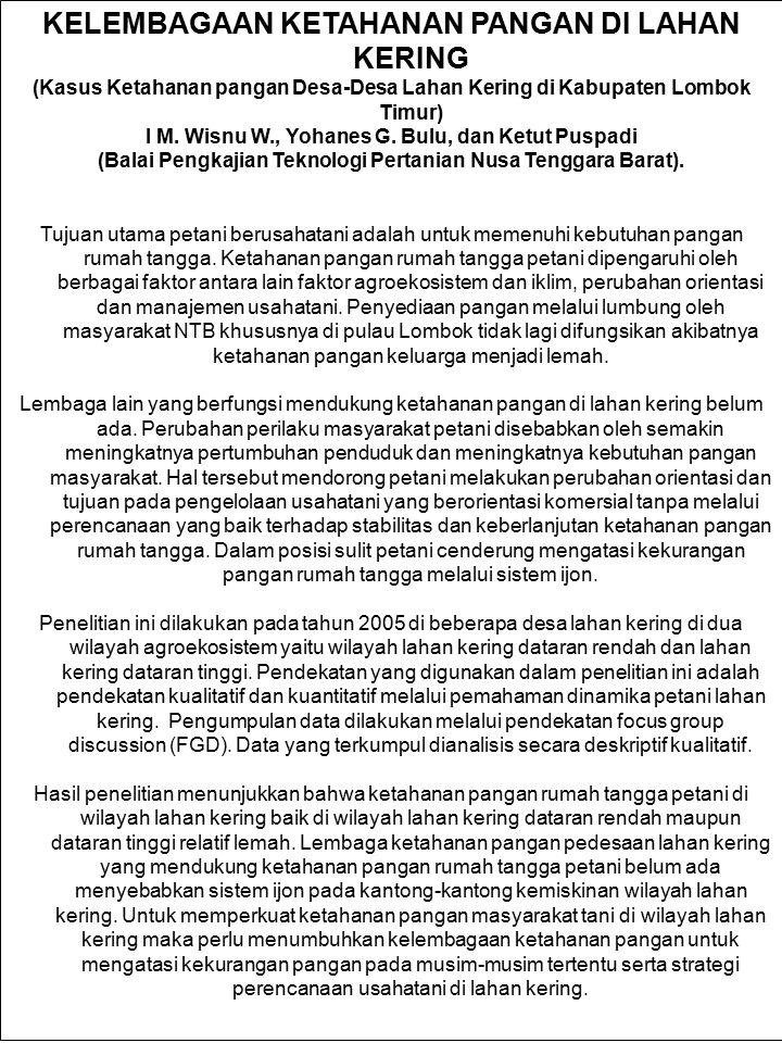KELEMBAGAAN KETAHANAN PANGAN DI LAHAN KERING (Kasus Ketahanan pangan Desa-Desa Lahan Kering di Kabupaten Lombok Timur) I M. Wisnu W., Yohanes G. Bulu,