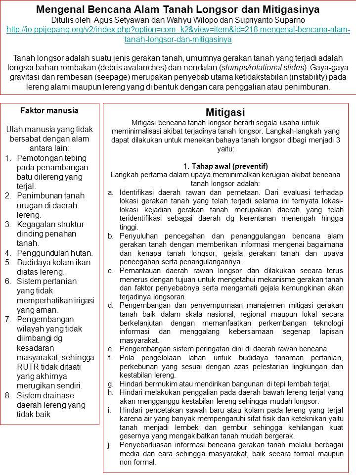 Mengenal Bencana Alam Tanah Longsor dan Mitigasinya Ditulis oleh Agus Setyawan dan Wahyu Wilopo dan Supriyanto Suparno http://io.ppijepang.org/v2/inde