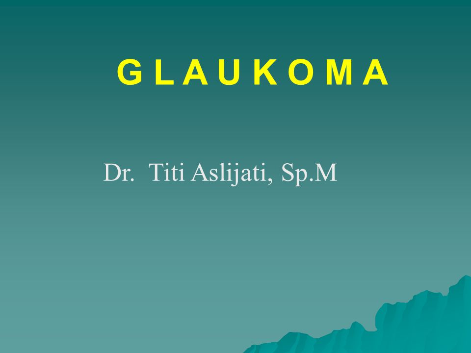 Glaukoma sudut terbuka - kronis - progresif - bilateral Gejala : - mata putih dan kabur - melihat seperti dalam terowongan/tunnel vision Tanda – tanda : - TIO > 22 mmHg - sudut terbuka - penyempitan lapang pandang - pelebaran C/D Ratio (ekskavasio)