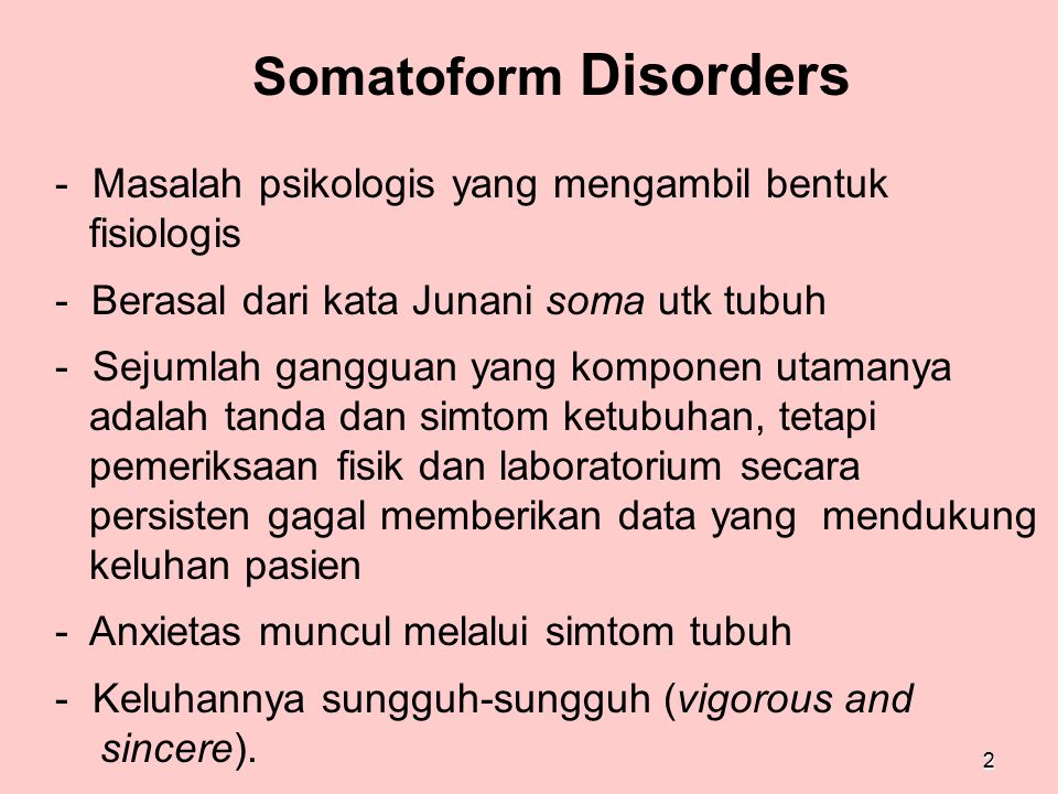 53 Malingering vs konversi Konversi: - mungkin la belle indifference (ada pada 1/3 konversi)  willing and eager to talk endlessly and dramatically about their symptoms, but often without the concern one might expect.