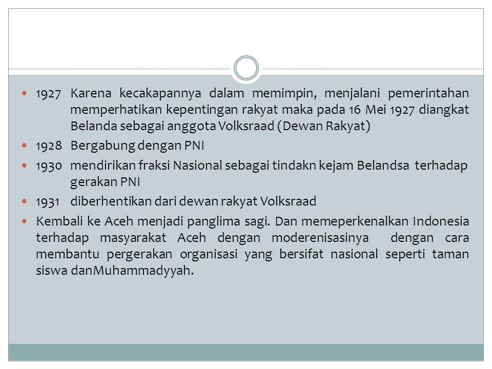 Pada saat terakhir kekuasaan Pemerintah Hindia Belanda, T.Nyak Arif berusaha menghimpun seluruh potensi dan kekuatan di Aceh untuk mengusir pemerintah Hindia Belanda dari daerah itu.