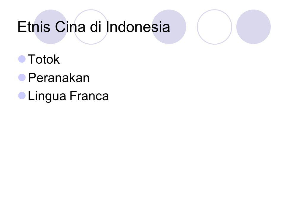 Etnis Cina di Indonesia Totok Peranakan Lingua Franca