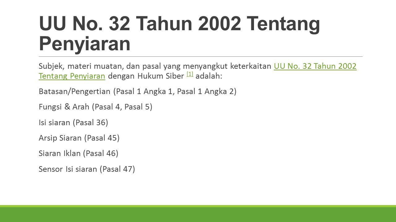 UU No. 32 Tahun 2002 Tentang Penyiaran Subjek, materi muatan, dan pasal yang menyangkut keterkaitan UU No. 32 Tahun 2002 Tentang Penyiaran dengan Huku