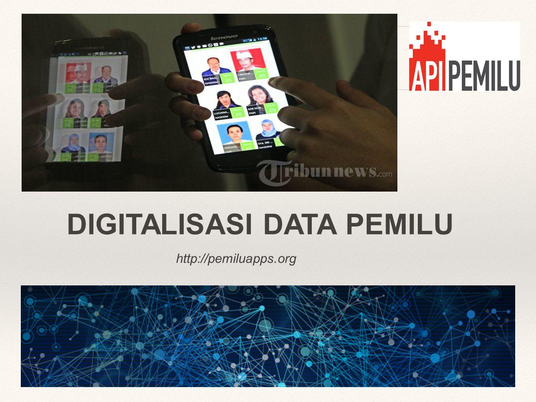http://pemiluapps.org DIGITALISASI DATA PEMILU