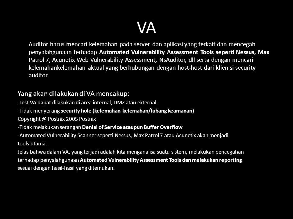 VA Auditor harus mencari kelemahan pada server dan aplikasi yang terkait dan mencegah penyalahgunaan terhadap Automated Vulnerability Assessment Tools