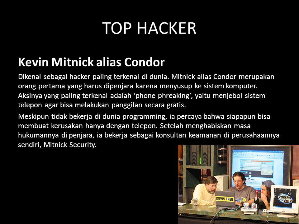 TOP HACKER Kevin Mitnick alias Condor Dikenal sebagai hacker paling terkenal di dunia. Mitnick alias Condor merupakan orang pertama yang harus dipenja