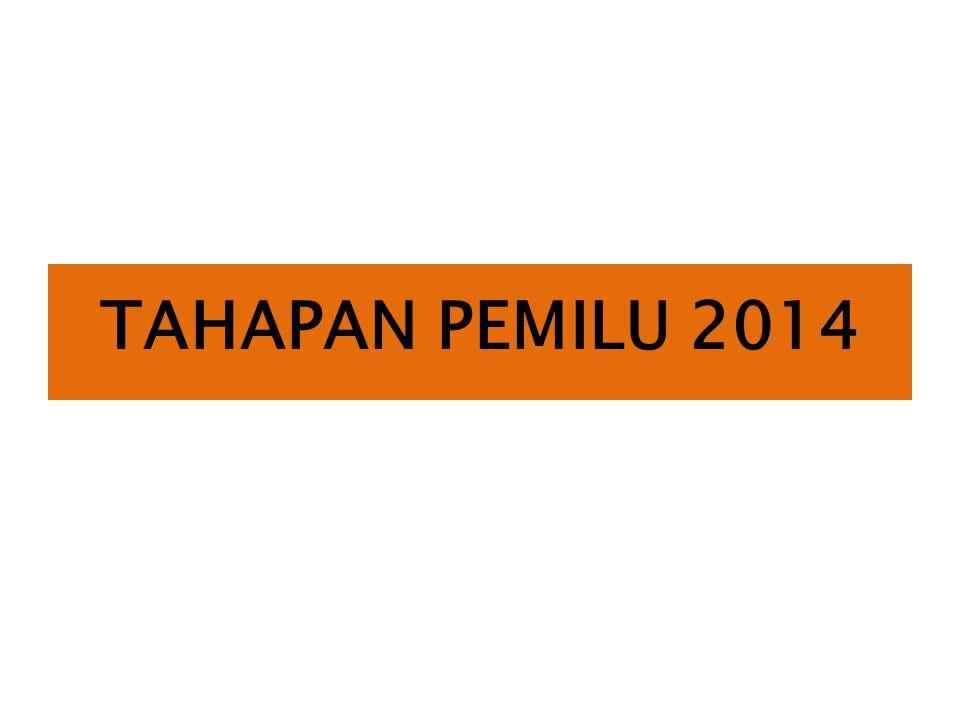 Tahapan Pemilu 2014 meliputi: Tahapan persiapan; Tahapan penyelenggaraan; dan Tahapan penyelesaian.