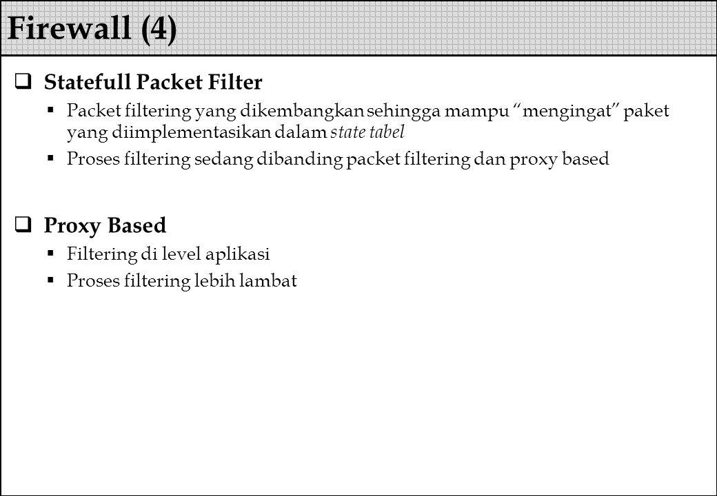 """ Statefull Packet Filter  Packet filtering yang dikembangkan sehingga mampu """"mengingat"""" paket yang diimplementasikan dalam state tabel  Proses filt"""