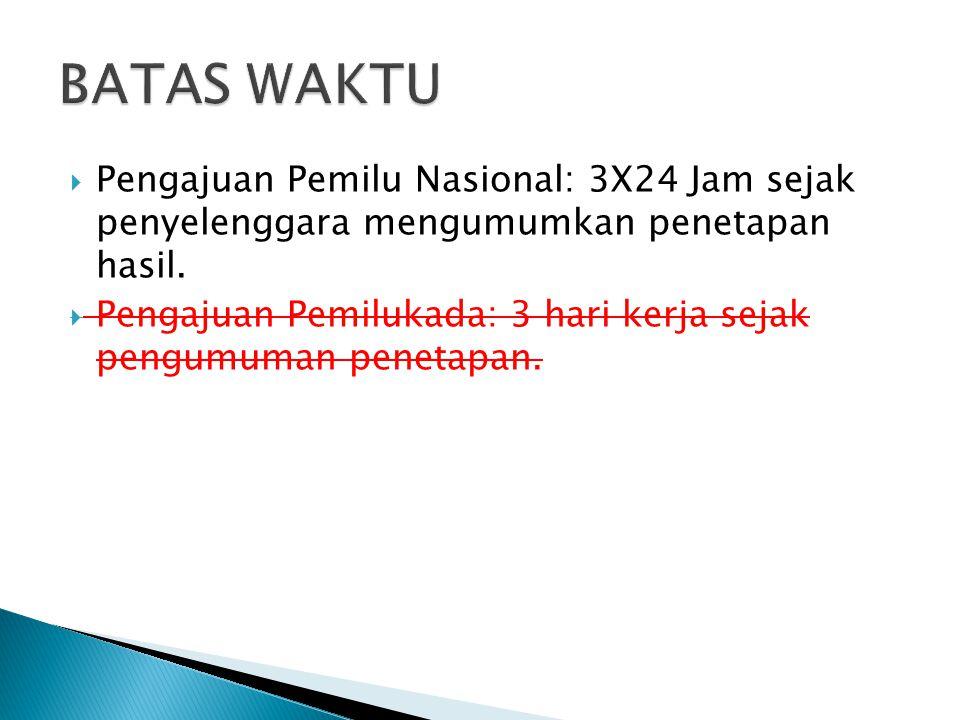  Pengajuan Pemilu Nasional: 3X24 Jam sejak penyelenggara mengumumkan penetapan hasil.