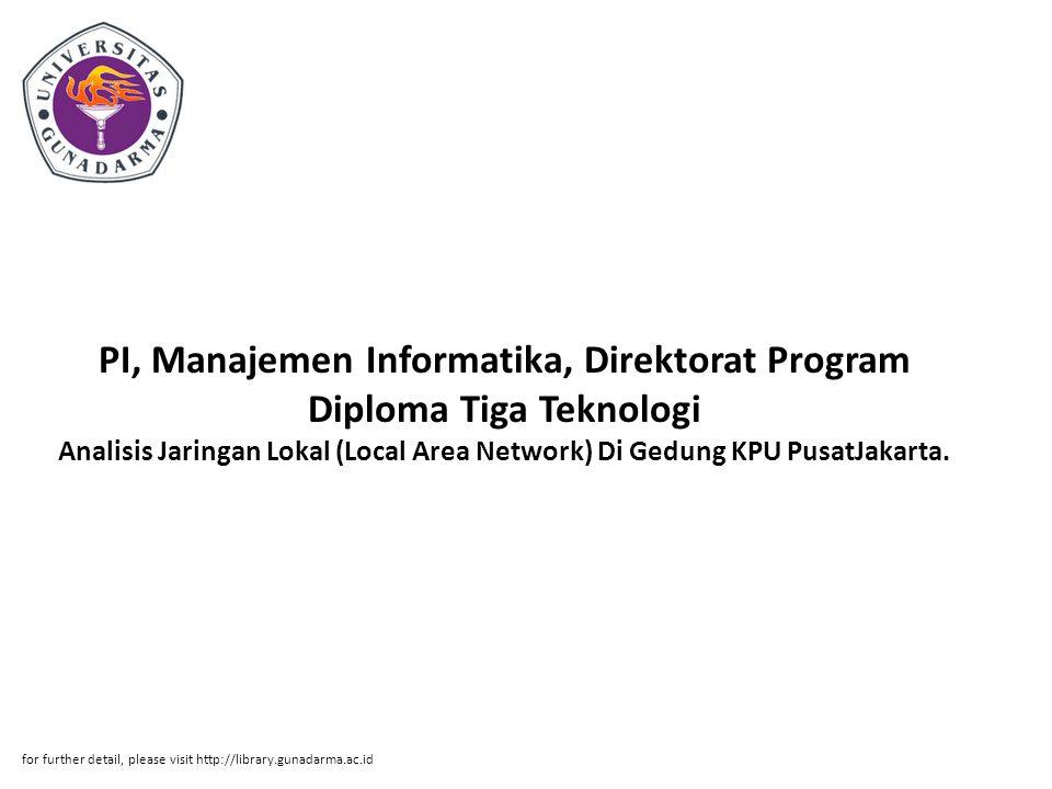 PI, Manajemen Informatika, Direktorat Program Diploma Tiga Teknologi Analisis Jaringan Lokal (Local Area Network) Di Gedung KPU PusatJakarta.