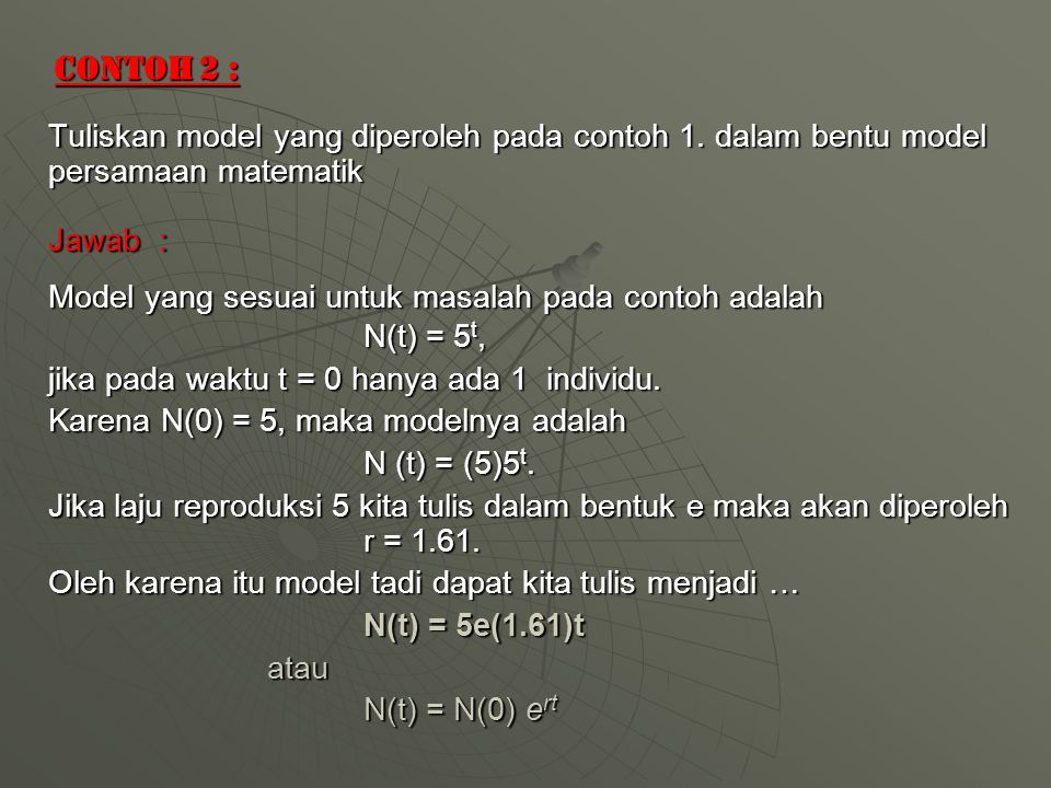 Contoh 2 : Tuliskan model yang diperoleh pada contoh 1. dalam bentu model persamaan matematik Jawab : Model yang sesuai untuk masalah pada contoh adal