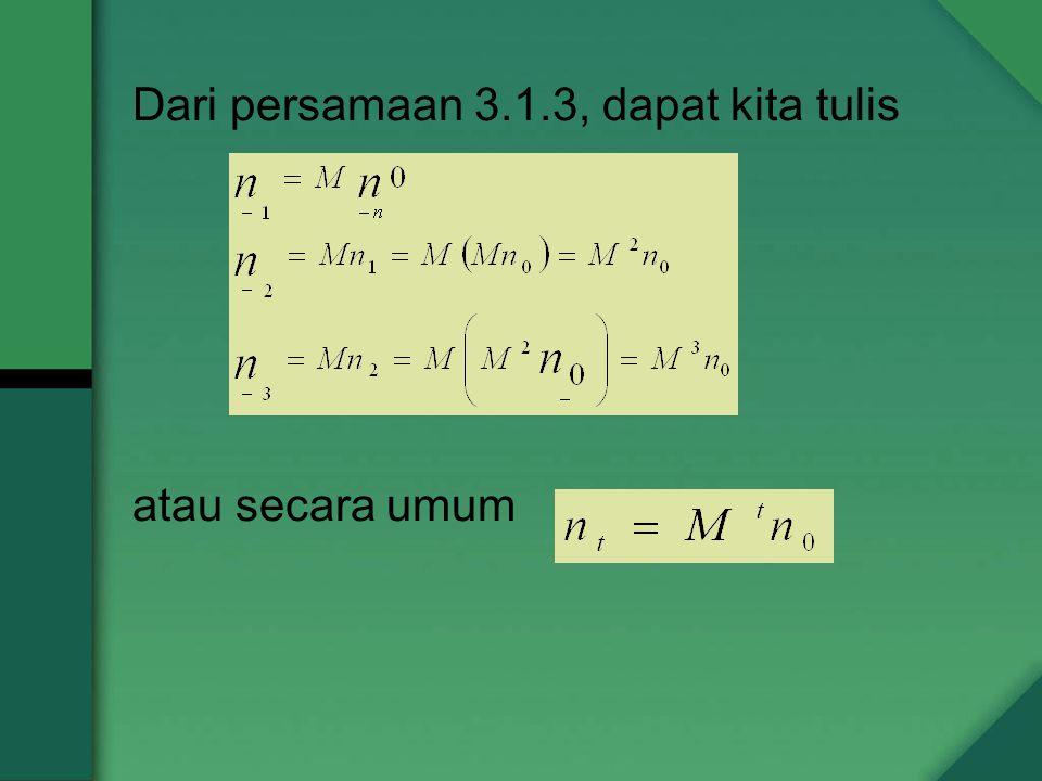 Dari persamaan 3.1.3, dapat kita tulis atau secara umum