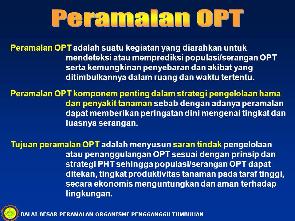 Peramalan OPT adalah suatu kegiatan yang diarahkan untuk mendeteksi atau memprediksi populasi/serangan OPT serta kemungkinan penyebaran dan akibat yan