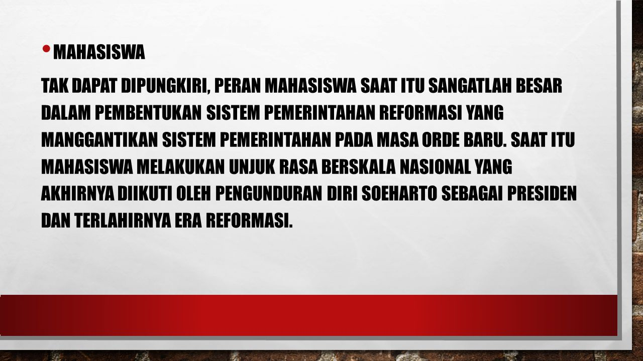 MAHASISWA TAK DAPAT DIPUNGKIRI, PERAN MAHASISWA SAAT ITU SANGATLAH BESAR DALAM PEMBENTUKAN SISTEM PEMERINTAHAN REFORMASI YANG MANGGANTIKAN SISTEM PEMERINTAHAN PADA MASA ORDE BARU.