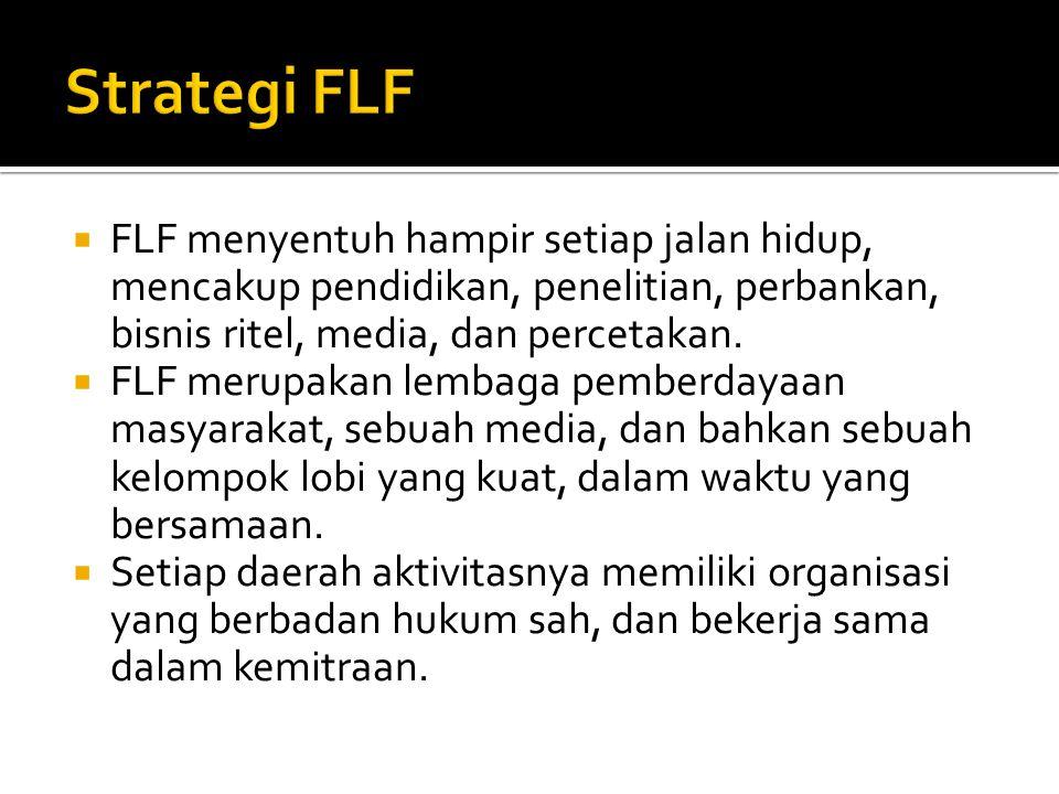  FLF menyentuh hampir setiap jalan hidup, mencakup pendidikan, penelitian, perbankan, bisnis ritel, media, dan percetakan.