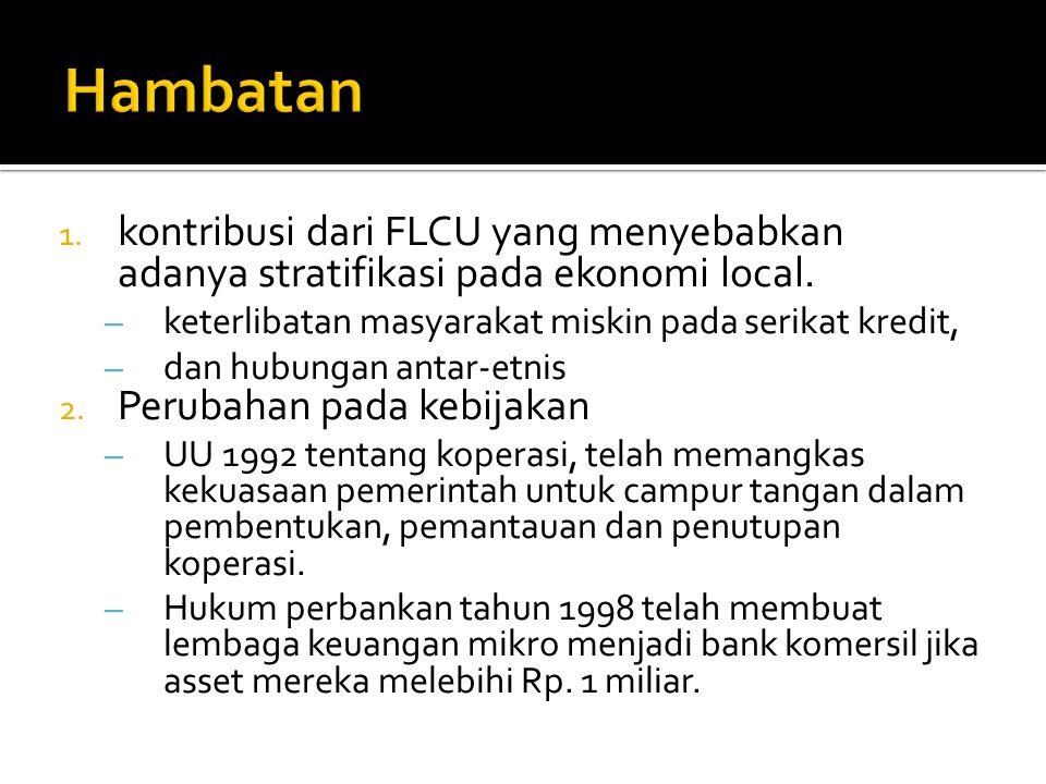 1. kontribusi dari FLCU yang menyebabkan adanya stratifikasi pada ekonomi local.