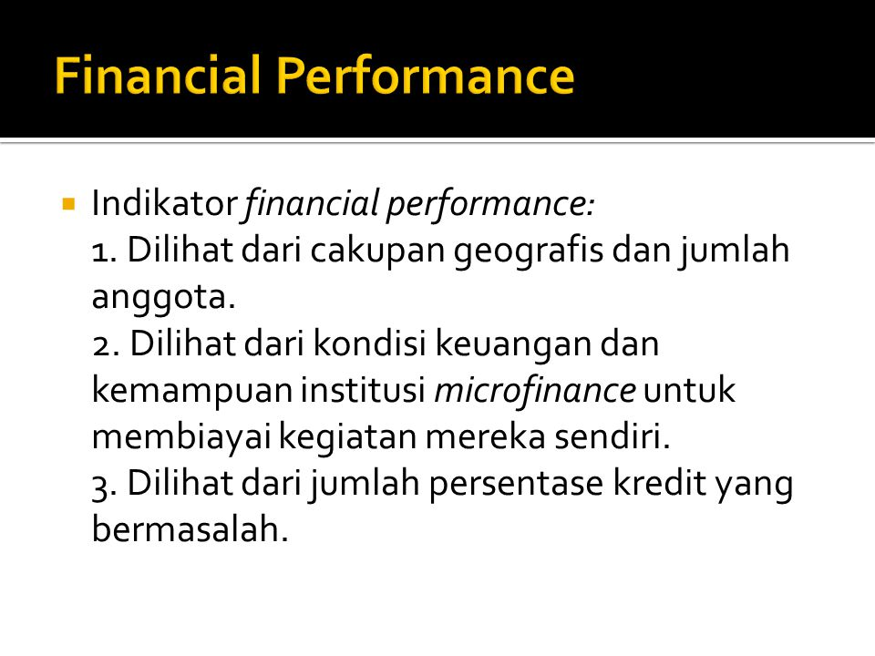  Indikator financial performance: 1. Dilihat dari cakupan geografis dan jumlah anggota.