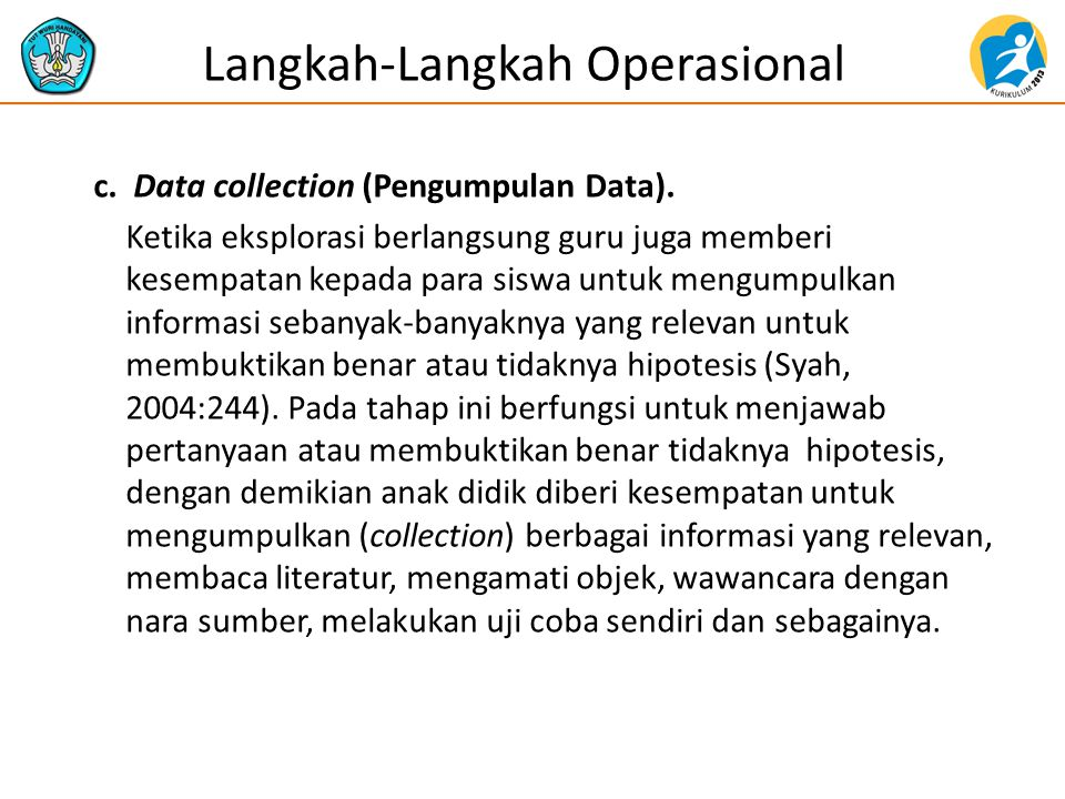 c.Data collection (Pengumpulan Data).