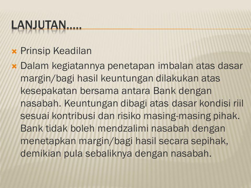  Bank syariah beroperasi atas dasar prinsip bagi hasil (profit sharing), hal ini merupakan karakteristik umum dan landasan dasar bagi operasional ban
