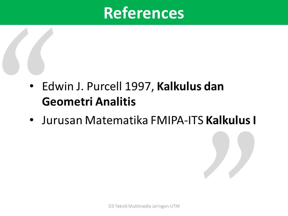 References D3 Teknik Multimedia Jaringan-UTM Edwin J.