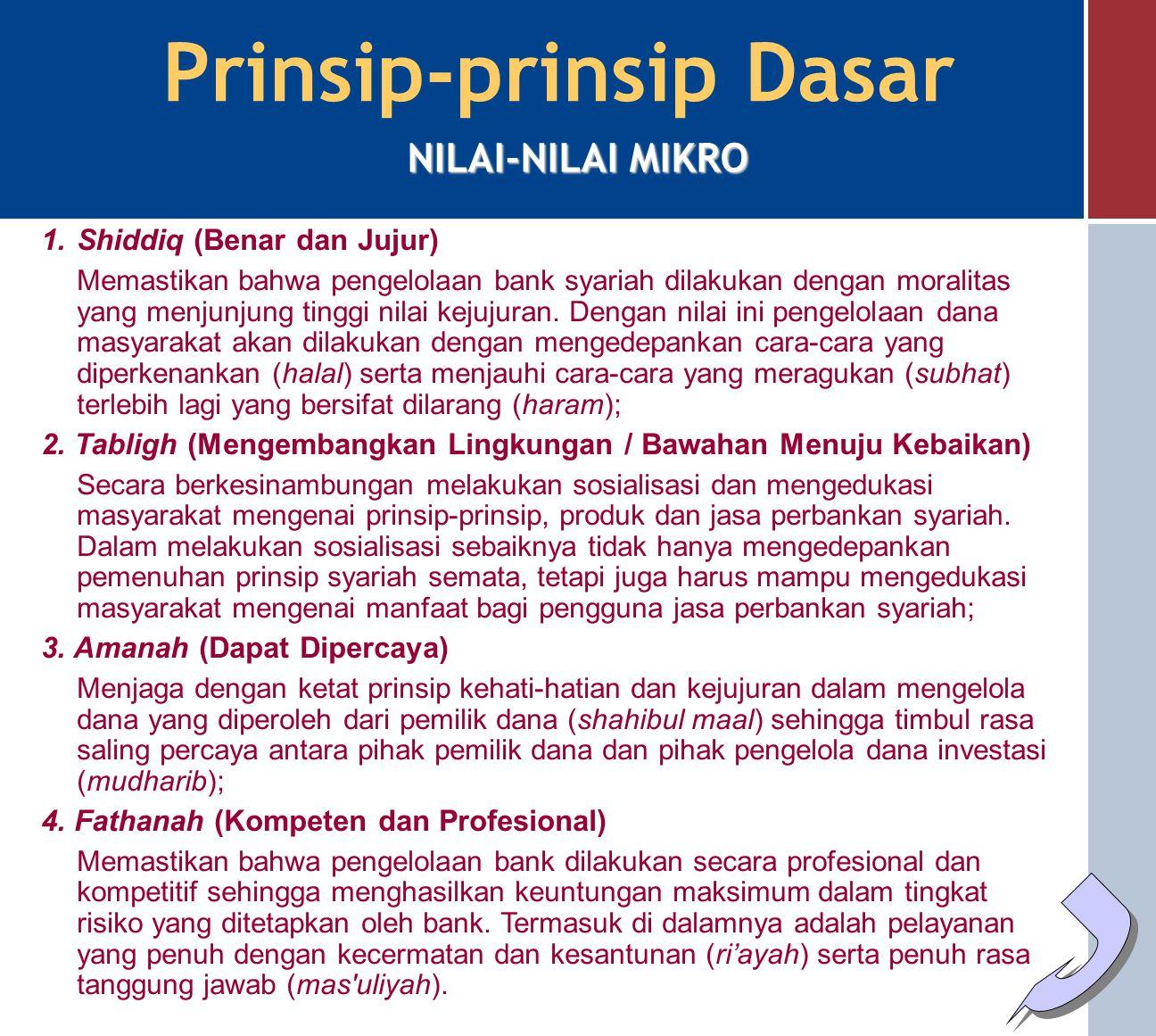 Prinsip-prinsip Dasar  Bebas dari hal-hal yang rusak atau tidak sah (bathil):  Uang sebagai alat tukar: Fungsi dasar uang sebagai alat tukar Uang bu
