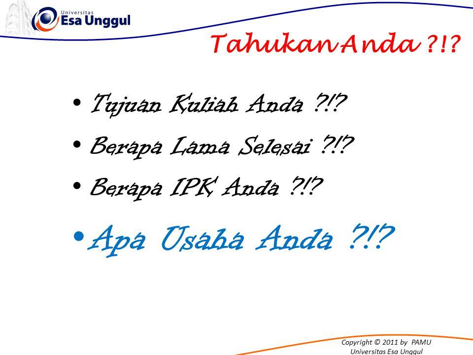 Copyright © 2011 by PAMU Universitas Esa Unggul Tahukan Anda ?!?