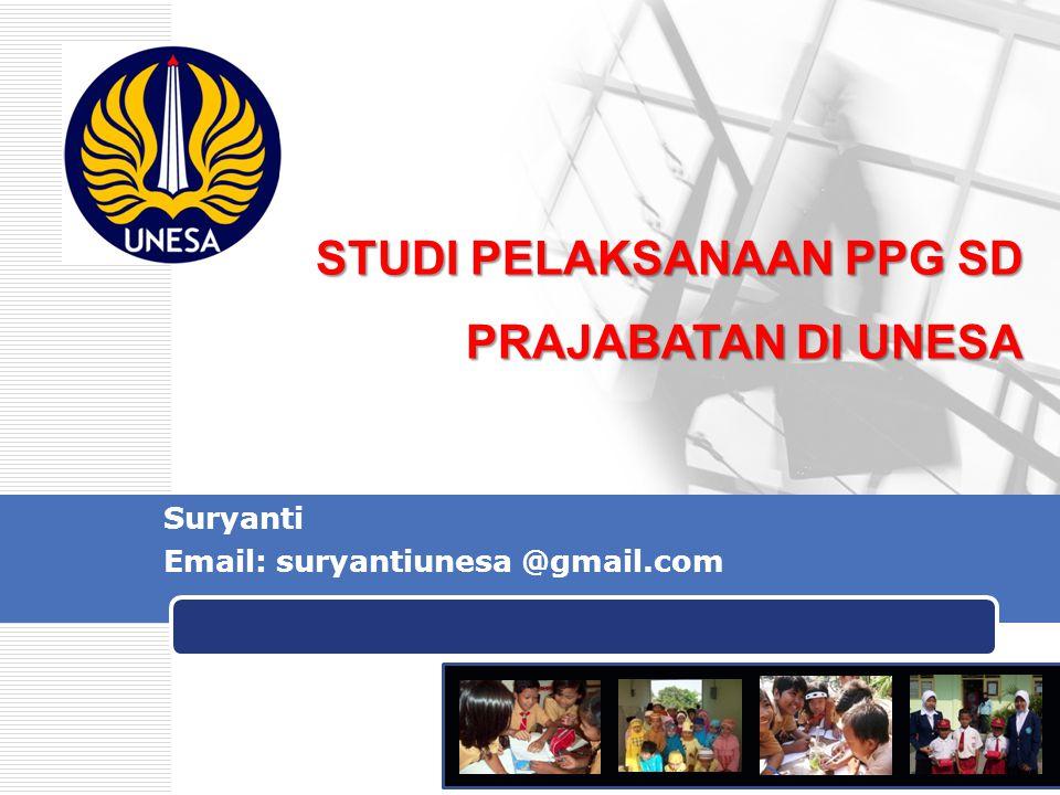 LOGO Suryanti Email: suryantiunesa @gmail.com STUDI PELAKSANAAN PPG SD PRAJABATAN DI UNESA