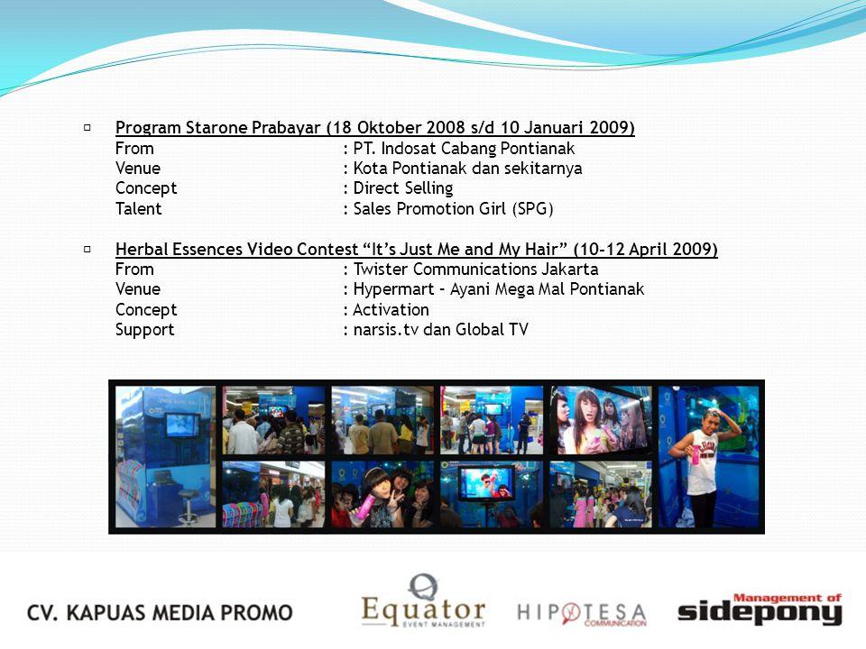 Program Starone Prabayar (18 Oktober 2008 s/d 10 Januari 2009) From: PT. Indosat Cabang Pontianak Venue: Kota Pontianak dan sekitarnya Concept: Direc
