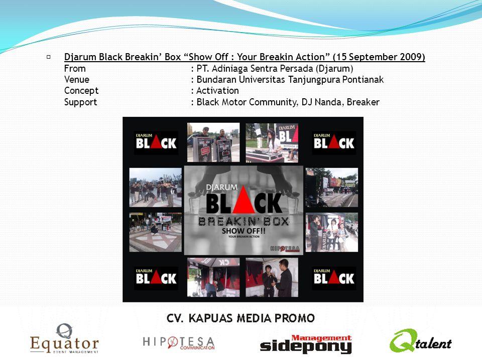 """Djarum Black Breakin' Box """"Show Off : Your Breakin Action"""" (15 September 2009) From: PT. Adiniaga Sentra Persada (Djarum) Venue: Bundaran Universitas"""