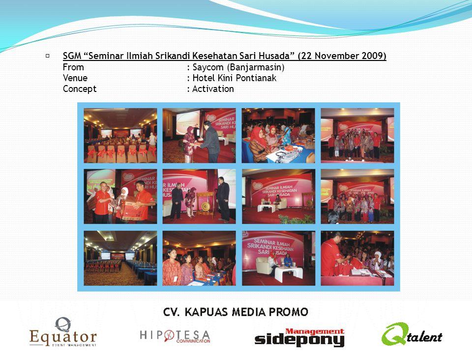 "SGM ""Seminar Ilmiah Srikandi Kesehatan Sari Husada"" (22 November 2009) From: Saycom (Banjarmasin) Venue: Hotel Kini Pontianak Concept: Activation"