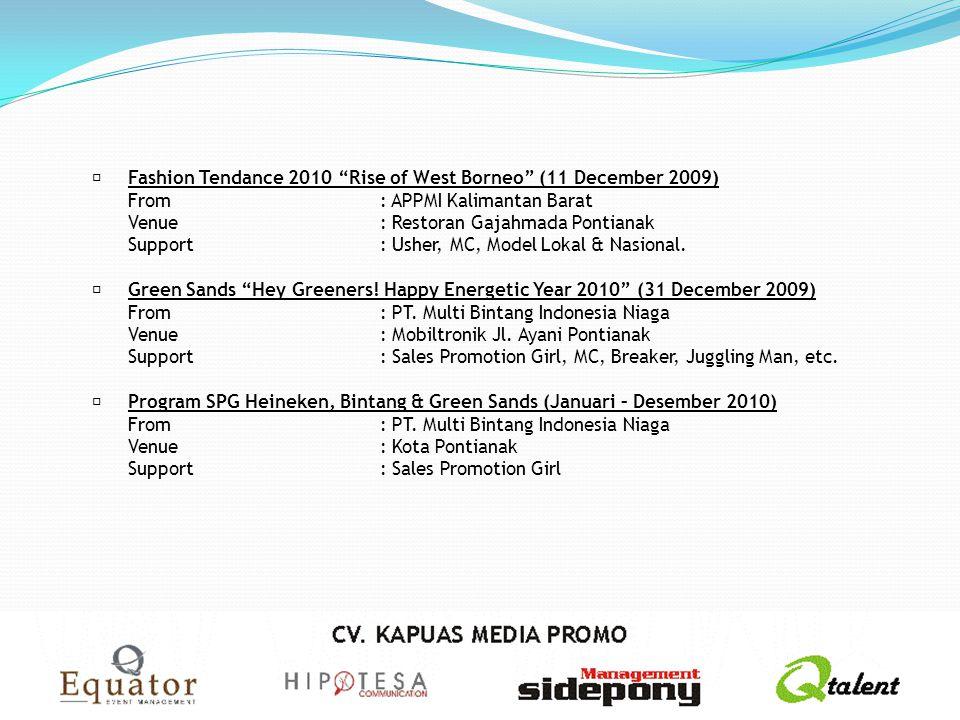 "Fashion Tendance 2010 ""Rise of West Borneo"" (11 December 2009) From: APPMI Kalimantan Barat Venue: Restoran Gajahmada Pontianak Support: Usher, MC, M"