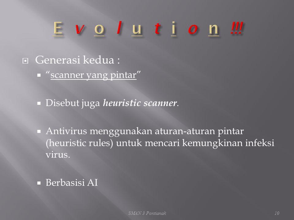  Generasi kedua :  scanner yang pintar  Disebut juga heuristic scanner.