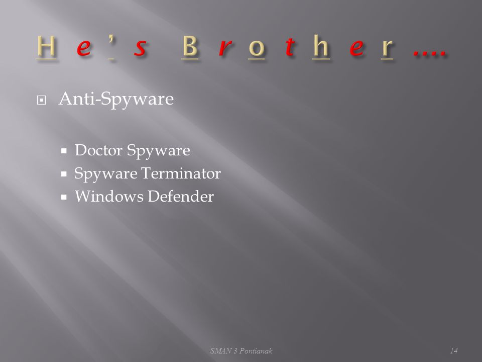  Anti-Spyware  Doctor Spyware  Spyware Terminator  Windows Defender SMAN 3 Pontianak14